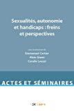 Sexualités, autonomie et handicaps